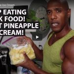 STOP EATING JUNK FOOD! TRY FAST PINEAPPLE ICE CREAM!